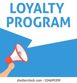 LOYALTY PROGRAM Announcement. Hand Holding Megaphone With Speech Bubble. Flat Illustration