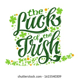 The luck of the Irish - hand drawn vector St Patrick's day lettering phrase, leprechaun hat shape design. Shamrock, lucky clover decor. Vector festive illustration. Spring festival.