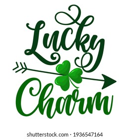 Lucky Charm - funny St Patrick's Day inspirational lettering design for posters, flyers, t-shirts, cards, invitations, stickers, banners, gifts. Irish leprechaun shenanigans lucky charm.