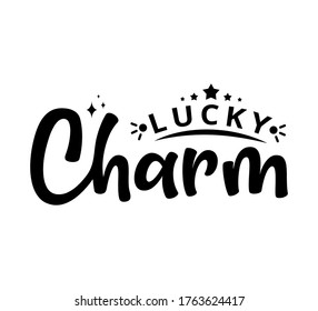 Lucky Charm - St Patrik's Day - text word Hand drawn Lettering card. Modern brush calligraphy t-shirt Vector illustration.inspirational design for posters, flyers, invitations, banners backgrounds .