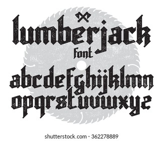 Lumberjack new modern custom gothic alphabet font set on saw and canvas background.