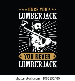 Lumberjack Quote and Saying. Best for print Design like Clothing, T-shirt, and other