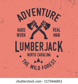 Lumberjack typography. Textured vintage vector t-shirt and apparel design; typography; print; logo; poster. Vector