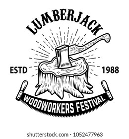 Lumberjack woodworkers festival. Stump with ax. Design element for label, emblem, badge, poster, t shirt. Vector illustration