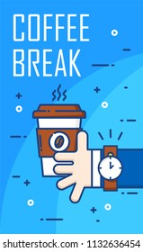 Lunch break poster with hand of business man and cup of coffee on blue background. Thin line flat design. Vector banner.