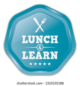 Lunch and Learn. Vector Blue Badge.