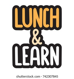 Lunch and learn. Vector hand drawn label, badge, sticker illustration on white background.