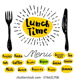 Lunch time, fork, knife, menu. Lettering, calligraphy, logo, sketch style, light rays, heart, pasta, vegan, tea, coffee; deserts, yummy, milk, salad. Hand drawn vector illustration.