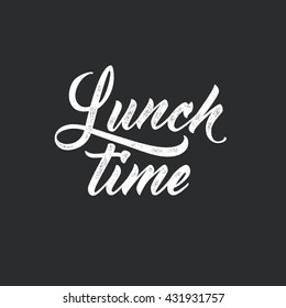 Lunch time. Modern script lettering, food themed typographic design. Vector vintage letterpress effect, black background.