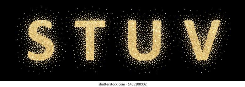 Luxurious vector golden alphabet with glitter texture on black background. Letter S, T, U, V