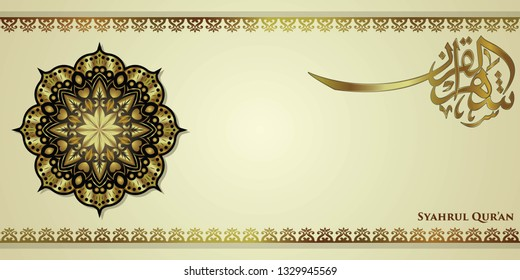 Luxury ramadan background, syahrul qur'an calligraphy witch mean the month of the revelation of the Qur'an, with islamic pattern in gold color.