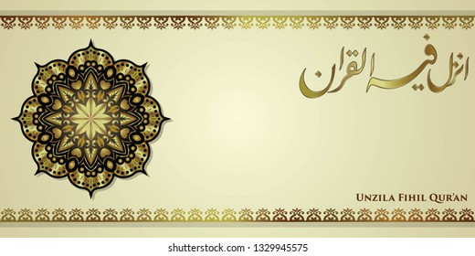 Luxury ramadan background, unzila fihil qur'an calligraphy witch mean The month of Ramadan is the month in which the Qur'an was revealed.
