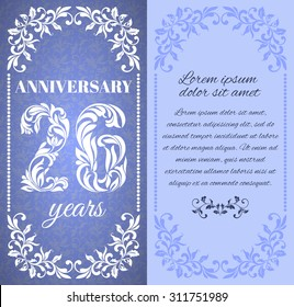 Luxury template with floral frame and a decorative pattern for the 26 years anniversary. There is a place for text