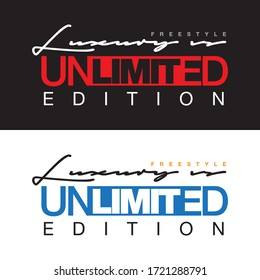 Luxury is unlimited edition, new typography, awesome vector design.