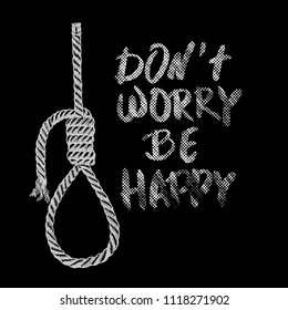 Lynch loop. A rope loop. A rope knot. Do not worry, do not worry, be happy. Vector illustration.