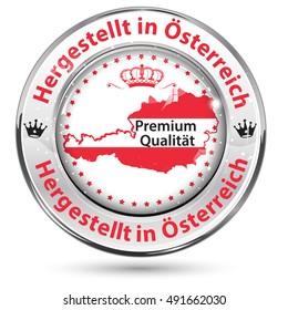 Made in Austria, Premium Quality - German language: Hergestellt in Osterreich, Premium Qualitat business icon with the austrian map and flag