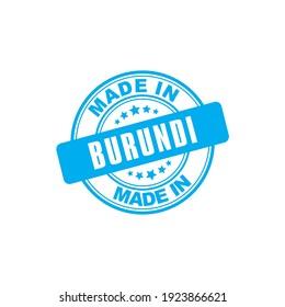 Made in BURUNDI Grunge rubber Stamp Isolated On White Background.Vector illustration. Stamp Logo Icon Symbol Design