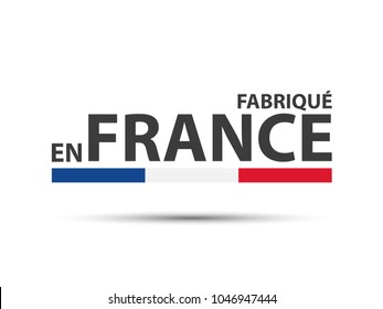 Made in France, in the French language - Fabrique en France, colored symbol with Italian tricolor isolated on white background