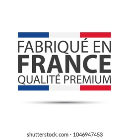 Made in France premium quality, in the French language - Fabrique en France qualité premium, colored symbol with Italian tricolor isolated on white background