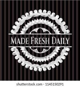 Made Fresh Daily silver emblem or badge