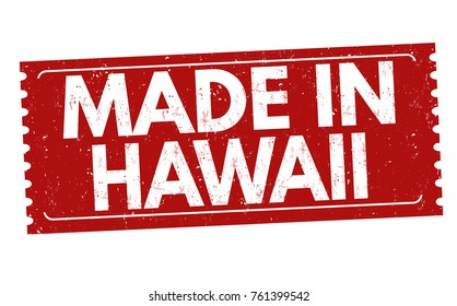Made in Hawaii grunge rubber stamp on white background, vector illustration
