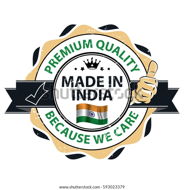 Made India Premium Quality Because We Stock Vector (Royalty