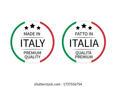 Made in Italy Premium Quality and Fatto in Italia round labels (in English and Italian) isolated on white. Vector icon. Perfect for logo design, tags, badges, stickers, emblem, product packaging.