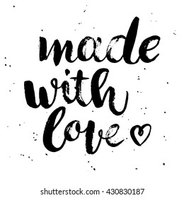 Made with love. Hand drawn artistic brush lettering.