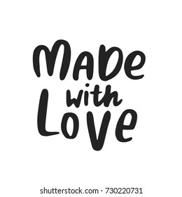 Made with love - hand drawn love lettering phrase. Cute ink and brush vector illustration.