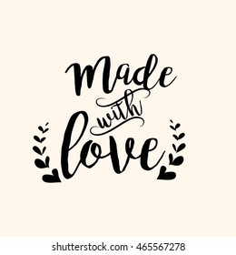 Made with Love handwritten inscription. Hand drawn lettering quote. Made with Love calligraphy. Made with Love card. Vector illustration.