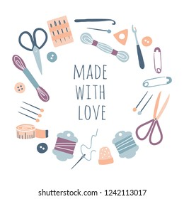 Made with love. Hobby tools in round circle frame. Handmade Kit Icons Set: Sewing, Needlework, Knitting. Arts and crafts hand drawn sketch supplies, tools, design for card, print, poster
