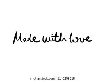 Made with love text / Vector illustration design for t shirt graphics, fashion prints, slogan tees, stickers, cards, posters and other creative uses.