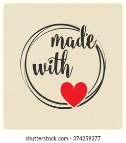 Made with love - typographic vector design on light background