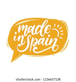 Made In Spain, vector hand lettering. Calligraphic inscription in speech bubble.
