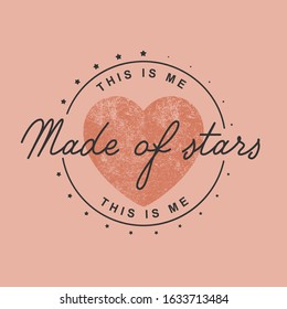 made of stars fashion slogan for different apparel and T-shirt. - Vector