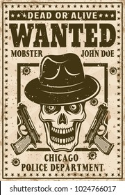 Mafia wanted poster in vintage style with mobster skull in hat and two guns vector illustration. Layered, separate grunge texture and text