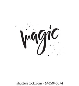 Magic black ink vector hand lettering. Stay unique motivational grunge style message with ink drops. Self-respect handwritten inspirational slogan for t-shirt print, postcard, greeting card design