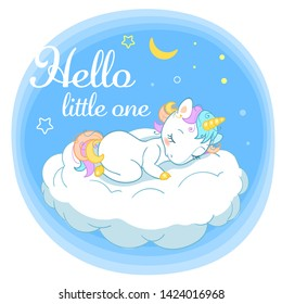 Magic cute unicorn in cartoon style with calligraphic insignia Hello little one. Doodle unicorn sleeping on a cloud. Vector illustration for cards, posters, kids t-shirt prints, textile design.
