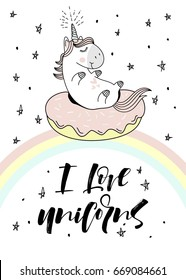 "Magic cute unicorn on donut swimming ring. Vector greeting card. ""I love unicorns"" hand lettering sign."