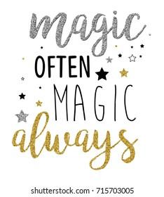 magic often magic always slogan with glitter vector.