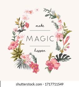 magic slogan in wild flowers wreath illustration