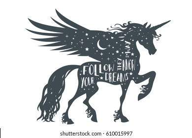 Magic unicorn silhouette with wings and quote. Follow your dreams, they know the way.  Beautiful fantasy print for t-shirt design.  Inspirational and motivational vector