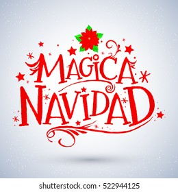 Magica Navidad, Spanish translation: Magic Christmas, Holiday Greeting Card. Merry Christmas lettering, vector illustration