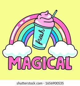 MAGICAL RAINBOW WITH A MILKSHAKE, SLOGAN PRINT VECTOR