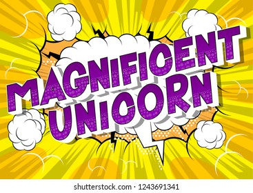 Magnificent Unicorn - Vector illustrated comic book style phrase on abstract background.