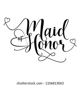 Maid of Honor - Hand lettering typography text in vector eps 10. Hand letter script wedding sign catch word art design.  Good for scrap booking, posters, textiles, gifts, wedding sets.