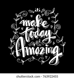 Make amazing today. Inspirational quote.