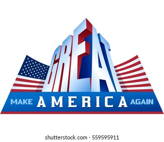 Make America great again; Stars and Stripes Flag of USA; Conceptual design of the proud national patriotic ideology and political ideals of the American nation; Vector banner EPS8