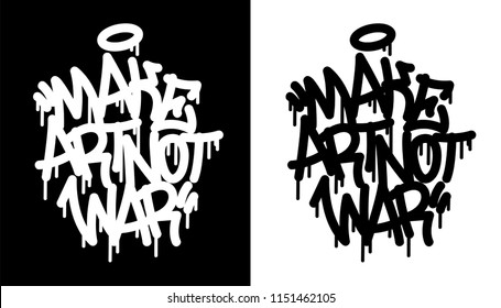 Make art not war. Graffiti tag with percussion in black over white, and white over black. Vector illustration Eps 10