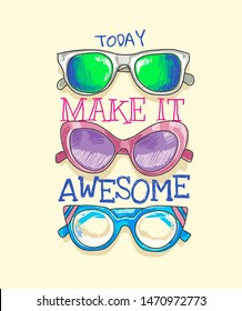 make it awesome slogan with colorful sunglasses illustration